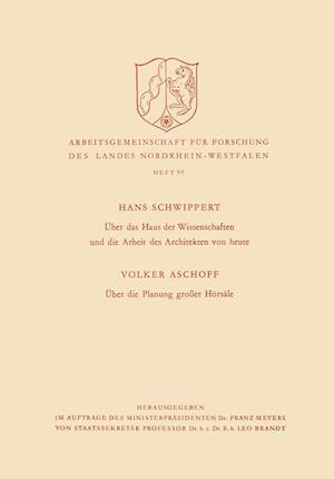 Über Das Haus Der Wissenschaften Und Die Arbeit Des Architekten Von Heute. Über Die Planung Großer Hörsäle