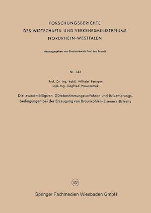 Die Zweckmäßigsten Gütebestimmungsverfahren Und Brikettierungs-Bedingungen Bei Der Erzeugung Von Braunkohlen-Eisenerz-Briketts