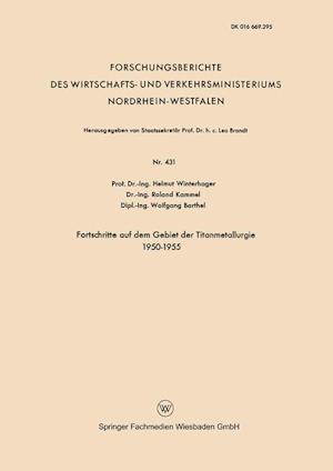 Bog, paperback Fortschritte Auf Dem Gebiet Der Titanmetallurgie 1950-1955 af Helmut Winterhager