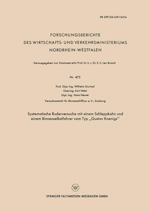 """Systematische Ruderversuche Mit Einem Schleppkahn Und Einem Binnenselbstfahrer Vom Typ """"Gustav Koenigs"""""""