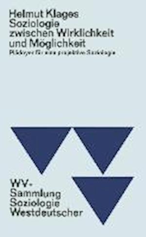 Bog, paperback Soziologie Zwischen Wirklichkeit Und Moglichkeit af Helmut Klages