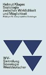 Soziologie Zwischen Wirklichkeit Und Moglichkeit af Helmut Klages