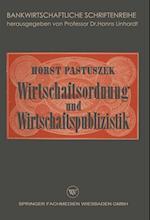 Wirtschaftsordnung Und Wirtschaftspublizistik af Horst Pastuszek