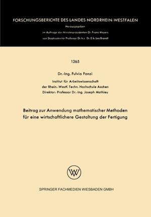 Beitrag zur Anwendung mathematischer Methoden fur eine wirtschaftlichere Gestaltung der Fertigung af Fulvio Fonzi