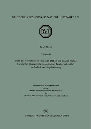Uber das Verhalten von schlanken Staben und dunnen Platten konstanten Querschnitts im elastischen Bereich bei zeitlich veranderlicher Langsbelastung af Gertrud Kotowski