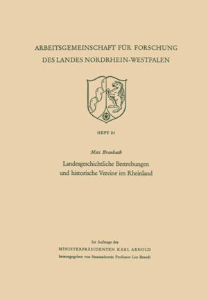 Landesgeschichtliche Bestrebungen und historische Vereine im Rheinland