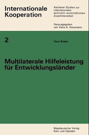 Multilaterale Hilfeleistung fur Entwicklungslander af Hans Braker