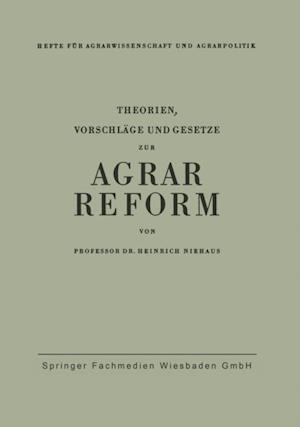 Theorien, Vorschlage und Gesetze zur Agrarreform af Heinrich Niehaus