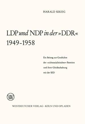 LDP und NDP in der DDR 1949 - 1958 af Harald Weilnbock-Buck