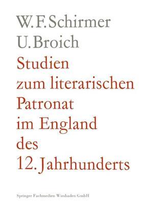 Studien zum literarischen Patronat im England des 12. Jahrhunderts af Walter F. Schirmer