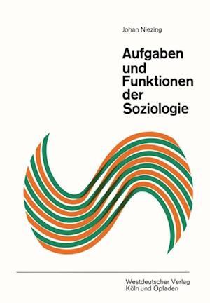 Aufgaben und Funktionen der Soziologie af Johan Niezing
