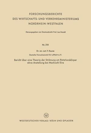 Bericht uber eine Theorie der Stromung um Rotationskorper ohne Anstellung bei Machzahl Eins af Friedrich Keune