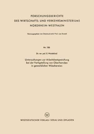Untersuchungen zur Arbeitsbestgestaltung bei der Fertigstellung von Oberhemden in gewerblichen Waschereien af Erich Wedekind