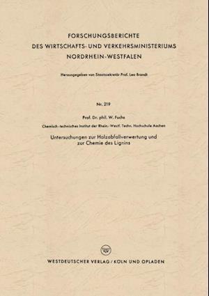 Untersuchungen zur Holzabfallverwertung und zur Chemie des Lignins af Walter Maximilian Fuchs