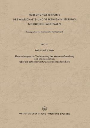 Untersuchungen zur Verbesserung der Wasseraufbereitung und Wasseranalyse: Uber die Schnellbewertung von Ionenaustauschern af Walter Maximilian Fuchs