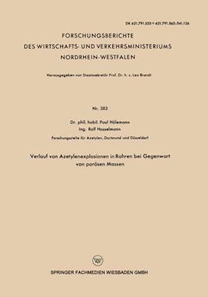 Verlauf von Azetylenexplosionen in Rohren bei Gegenwart von porosen Massen af Paul Holemann