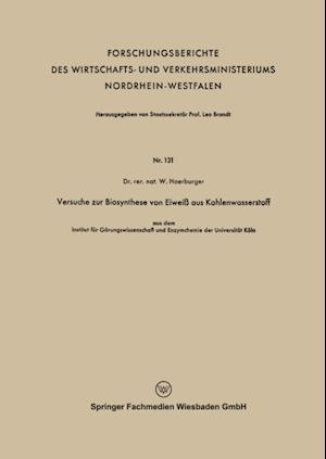 Versuche zur Biosynthese von Eiwei aus Kohlenwasserstoff af Wolfgang Hoerburger