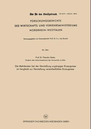 Die Mehrkosten bei der Herstellung ungangiger Erzeugnisse im Vergleich zur Herstellung vereinheitlichter Erzeugnisse af Theodor Beste