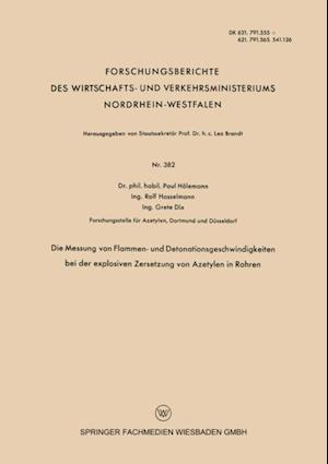 Die Messung von Flammen- und Detonationsgeschwindigkeiten bei der explosiven Zersetzung von Azetylen in Rohren af Paul Holemann