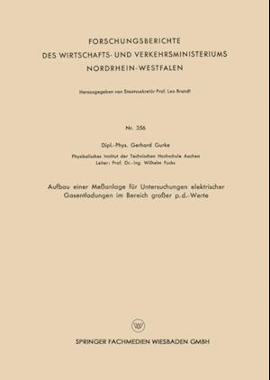 Aufbau einer Meanlage fur Untersuchungen elektrischer Gasentladungen im Bereich groer p.d.-Werte af Gerhard Gurke