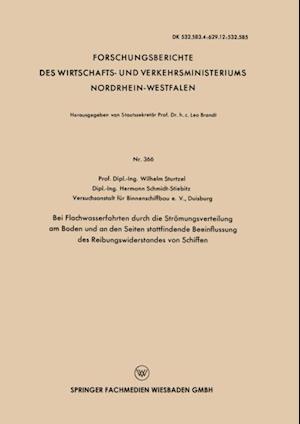 Bei Flachwasserfahrten durch die Stromungsverteilung am Boden und an den Seiten stattfindende Beeinflussung des Reibungswiderstandes von Schiffen af Wilhelm Sturtzel
