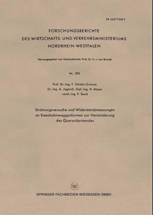 Stromungsversuche und Widerstandsmessungen an Eisenbahnwaggonformen zur Verminderung des Querwiderstandes af H. Meyer, P. Sand, F. Schultz-Grunow