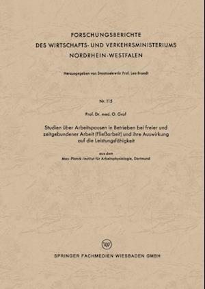Studien uber Arbeitspausen in Betrieben bei freier und zeitgebundener Arbeit (Fliearbeit) und ihre Auswirkung auf die Leistungsfahigkeit af Otto Graf