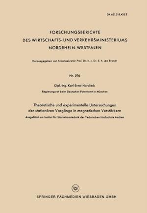 Theoretische und experimentelle Untersuchungen der stationaren Vorgange in magnetischen Verstarkern af Karl-Ernst Hardieck