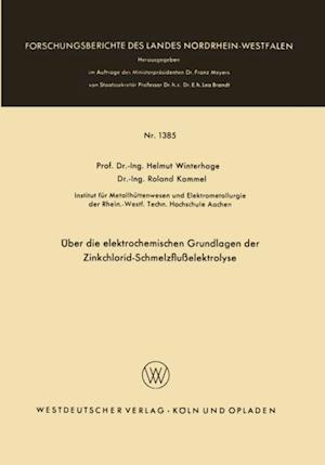 Uber die elektrochemischen Grundlagen der Zinkchlorid-Schmelzfluelektrolyse af Helmut Winterhager