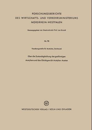 Uber die Zustandsgleichung des gasformigen Acetylens und das Gleichgewicht Acetylen-Aceton af Paul Holemann