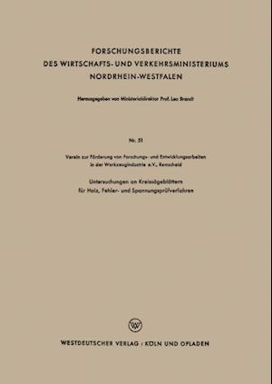 Untersuchungen an Kreissageblattern fur Holz, Fehler- und Spannungsprufverfahren af Verein zur Forderung von Forschungs- und Entwicklu