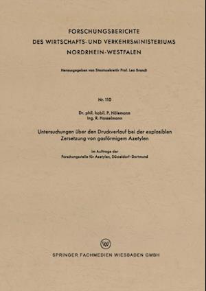 Untersuchungen uber den Druckverlauf bei der explosiblen Zersetzung von gasformigem Azetylen af Paul Holemann