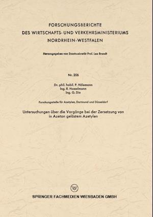 Untersuchungen uber die Vorgange bei der Zersetzung von in Azeton gelostem Azetylen af Paul Holemann