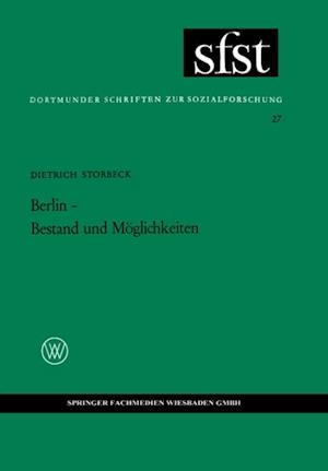 Berlin - Bestand und Moglichkeiten af Dietrich Storbeck