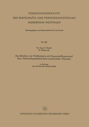 Das Bleichen von Weiwasche mit Wasserstoffsuperoxyd bzw. Natriumhypochlorit beim maschinellen Waschen af Oswald Viertel