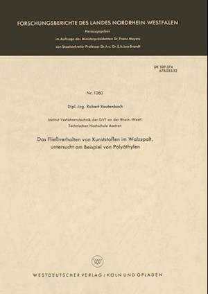 Das Flieverhalten von Kunststoffen im Walzspalt, untersucht am Beispiel von Polyathylen af Robert Rautenbach