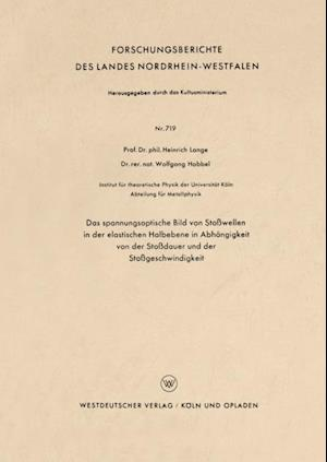 Das spannungsoptische Bild von Stowellen in der elastischen Halbebene in Abhangigkeit von der Stodauer und der Stogeschwindigkeit af Heinrich Lange