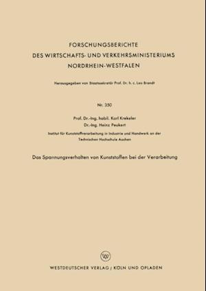 Das Spannungsverhalten von Kunststoffen bei der Verarbeitung af Karl Krekeler
