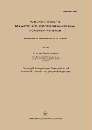 Der Angriff eisengesattigter Zinkschmelzen auf kohlenstoff-, schwefel- und phosphorhaltiges Eisen af Dietrich Horstmann
