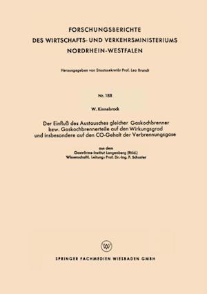 Der Einflu des Austausches gleicher Gaskochbrenner bzw. Gaskochbrennerteile auf den Wirkungsgrad und insbesondere auf den CO-Gehalt der Verbrennungsgase af Willibald Kinnebrock