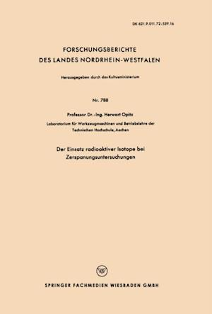 Der Einsatz radioaktiver Isotope bei Zerspanungsuntersuchungen af Herwart Opitz