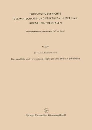 Der gewolbte und verwundene Tragflugel ohne Dicke in Schallnahe af Friedrich Keune