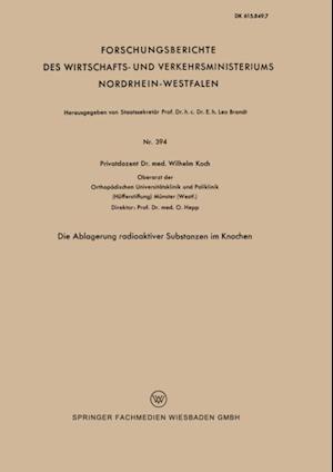 Die Ablagerung radioaktiver Substanzen im Knochen af Wilhelm Koch