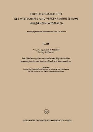 Die Anderung der mechanischen Eigenschaften thermoplastischer Kunststoffe durch Warmrecken af Karl Krekeler