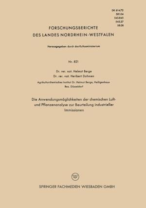 Die Anwendungsmoglichkeiten der chemischen Luft- und Pflanzenanalyse zur Beurteilung industrieller Immissionen af Helmut Berge