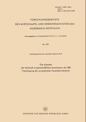Die Arbeiten der Technisch-wissenschaftlichen Kommission der PRE (Vereinigung der Europaischen Feuerfest-Industrie)