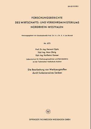 Die Bearbeitung von Werkzeugstoffen durch funkenerosives Senken af Herwart Opitz