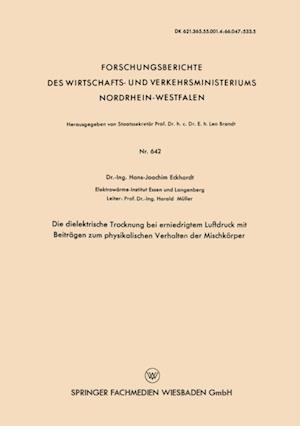 Die dielektrische Trocknung bei erniedrigtem Luftdruck mit Beitragen zum physikalischen Verhalten der Mischkorper af Hans-Joachim Eckhardt