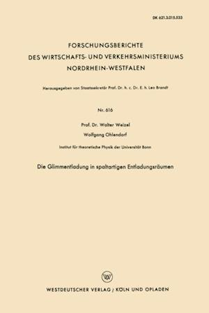 Die Glimmentladung in spaltartigen Entladungsraumen af Walter Weizel