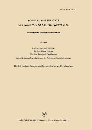 Die Infraroterwarmung an thermoplastischen Kunststoffen af Karl Krekeler